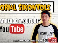 Cara Membuat Header Youtube yang Baik dan Benar