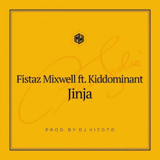 Fistaz Mixwell – Jinja (feat. Kiddominant)