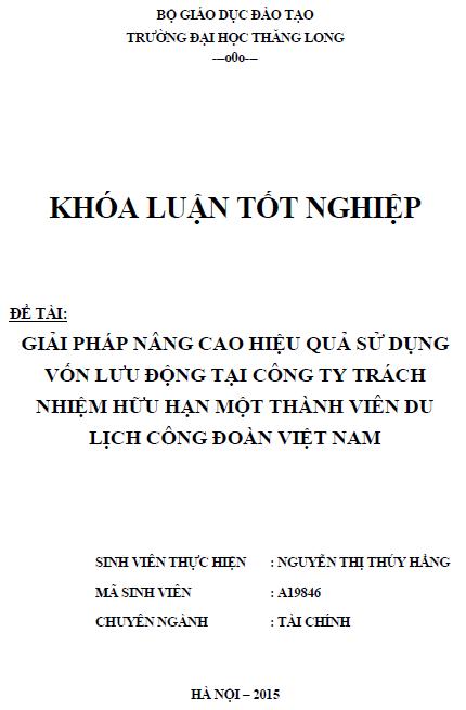 Giải pháp nâng cao hiệu quả sử dụng vốn lưu động tại Công ty TNHH một thành viên Du Lịch Công Đoàn Việt Nam