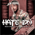 BOY - HATE ON (Produced, Mixed & Mastered by Legendary Doctor e) @Madah_Boy
