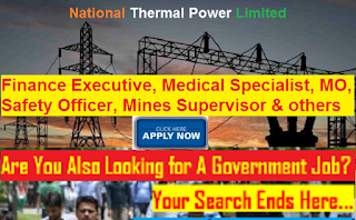 Recruitment of Finance Executive, Medical Specialist & others in NTPC 2016