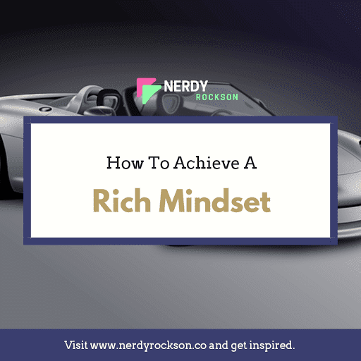 How To Achieve A Rich Mindset