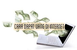 Cara dapat uang di internet