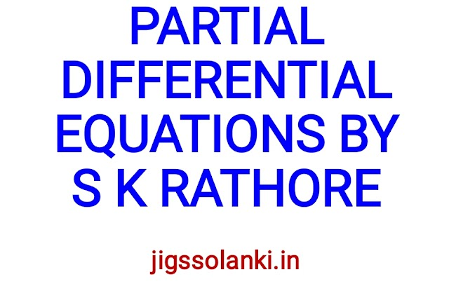 PARTIAL DIFFERENTIAL EQUATIONS BY S K RATHORE SIR