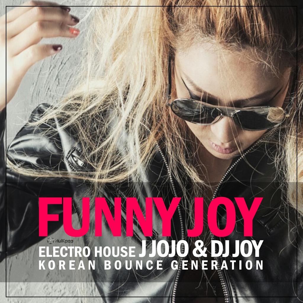 [Single] J-JoJo, DJ Joy – Korean Bounce Generation