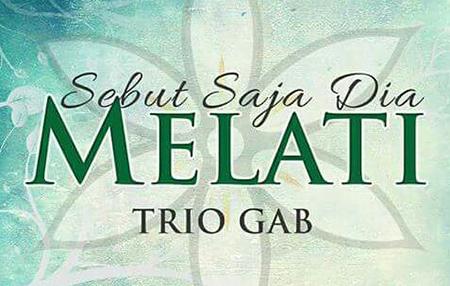 Sebut Saja Dia Melati - Trio GAB