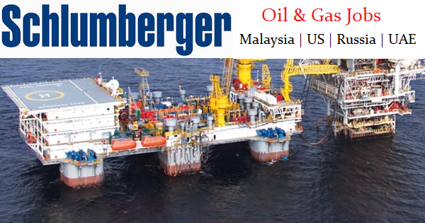 Malaysia | US | Russia | UAE Job Opeings at Schlumberger