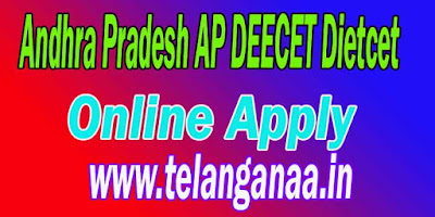 Andhra Pradesh DEECET Online Apply Dietcet Online Application Form Hall Tickets Results 2018