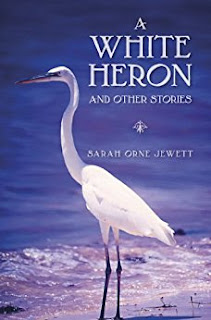 A White Heron and Other Stories by Sarah Orne Jewett (Author)