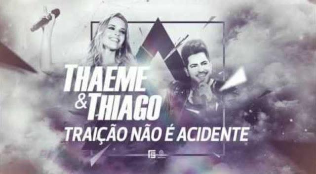 Thaeme e Thiago - Traição Não É Acidente