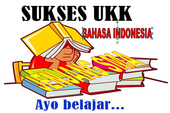 Download Gratis Soal Latihan UKK Bahasa Indonesia Jenjang SMA