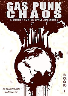 Gas Punk Chaos - a sci-fi adventure by Luka McAuley and Johnny B. Wilson
