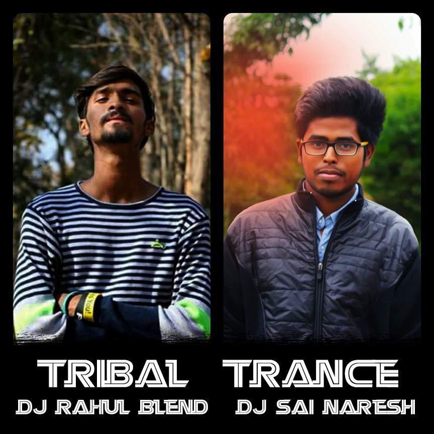 Tribal Trance DJ Sai Naresh & DJ Rahul Blend