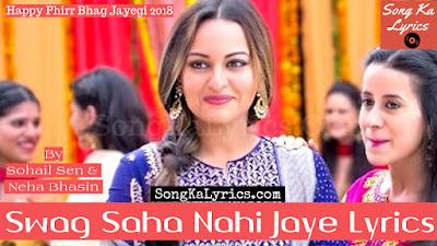 swag-saha-nahi-jaye-lyrics-happy-phirr-bhag-jayegi-2018-sonakshi-sinha-jimmy-shergill-abhay-deol