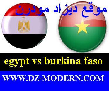 مباراة  مصر ضد بوركينا فاسو نصف نهائي كاس افريقيا match burkina faso vs egypt date times today frequency channels