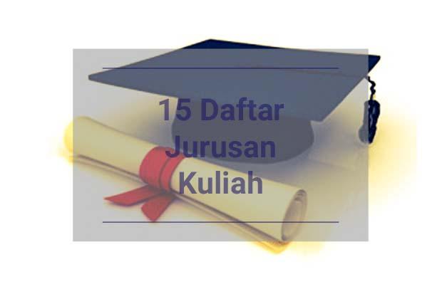 15 Daftar Jurusan Kuliah Terbaik Untuk Masa Depan