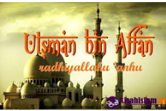 Utsman bin Affan r.a. Menduduki Amanah Kekhalifahan Pada usia 70 Tahun.