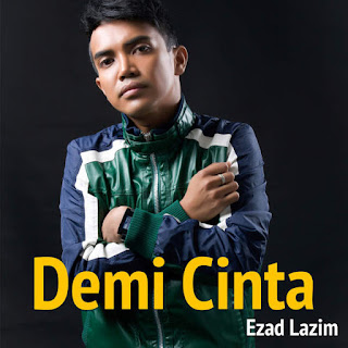 Ezad Lazim - Demi Cinta MP3