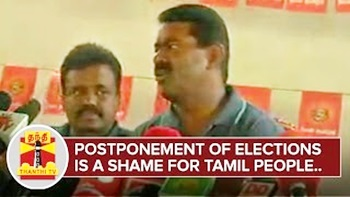 """Postponement of Elections is a Shame for Tamil People"" – Seeman 