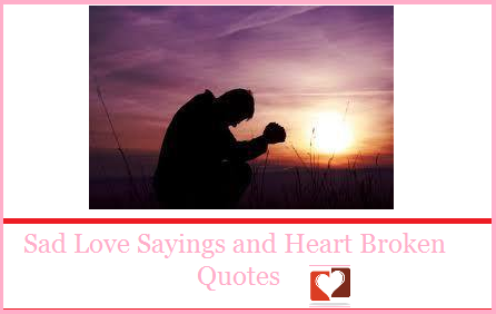 sad-love-sayings-and-heart-broken-quotes