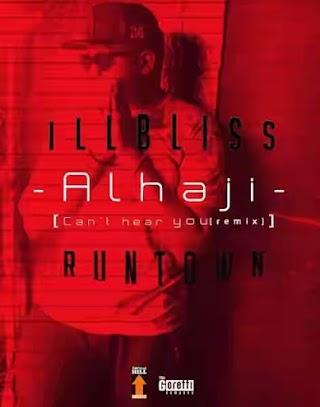 ILLBliss Ft. Runtown – Alhaji (Prod. Kezyklef)