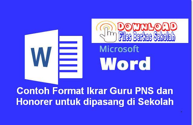 Download Contoh Format Ikrar Guru PNS dan Honorer untuk dipasang di Sekolah