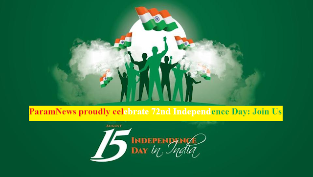paramnews-proudly-celebrate-72nd-independence-day-join-us-jai-hind