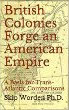 British Colonies Forge an American Empire
