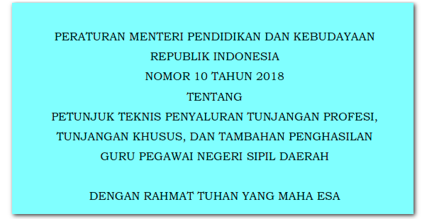 Juknis Penyaluran Aneka Tunjangan tahun 2018 juknis penyaluran tunjangan khusus tunjangan profesi guru dan tunjangan tambahan penghasilan tahun 2018 permendikbud nomor 10 tahun 2018