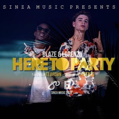 Download Audio   Blaze x Lorenzo - Here To Party