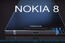 Specification and Advantages of Smartphone Nokia 8