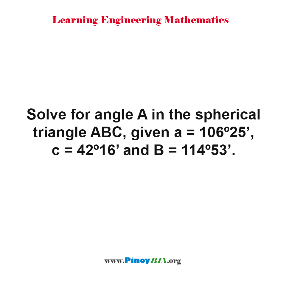 Solve for angle A in the spherical triangle ABC