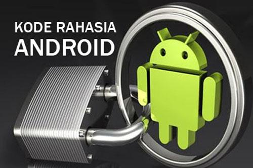 25 Kode Rahasia Ponsel Android