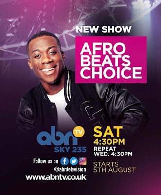 ABN TV Launches Brand New Music Show 'Afrobeats Choice' Presented By Abrantee!