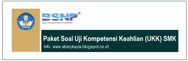 Kisi-Kisi dan Soal Uji Kompetensi Kerjuruan SMK Tahun Diklat 2016/2017