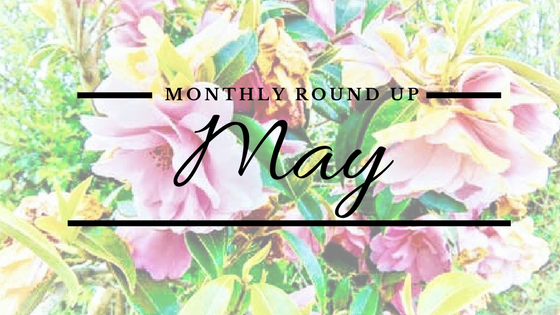 Parenting, Pastimes, Prosecco Monthly Roundup post May 2017
