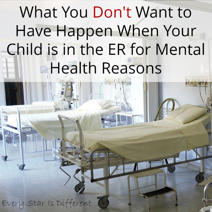 What You Don't Want to Have Happen When Your Child is in the ER for Mental Health Reasons