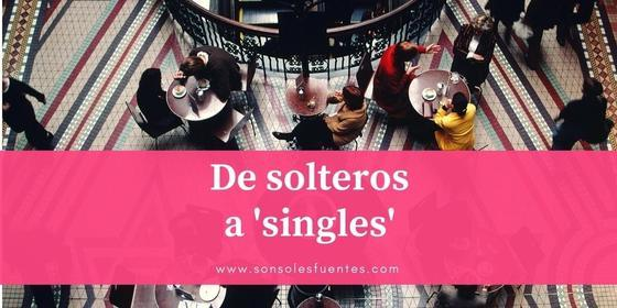artículo sobre los nuevos solteros y solteras, ahora conocidos como singles