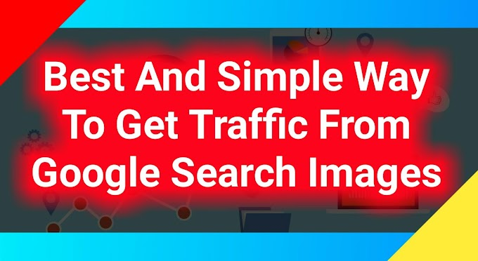 Best And Simple Way To Get Traffic From Google Search Images