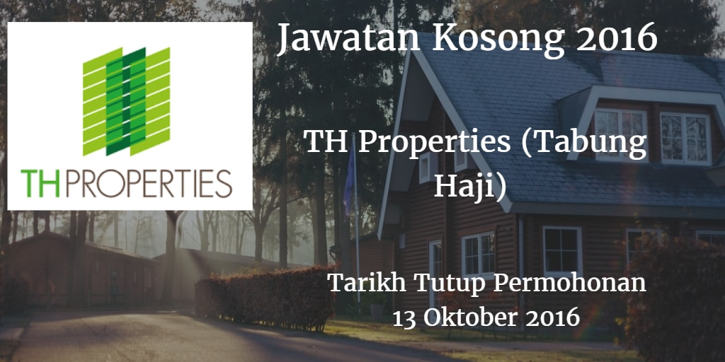 Jawatan Kosong TH Properties (Tabung Haji) 13 Oktober 2016