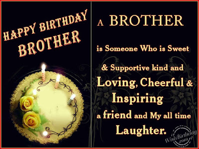 happy birthday brother,birthday wishes for brother