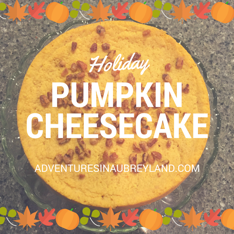 Always Aubrey Pumpkin Cheesecake And Thanksgiving