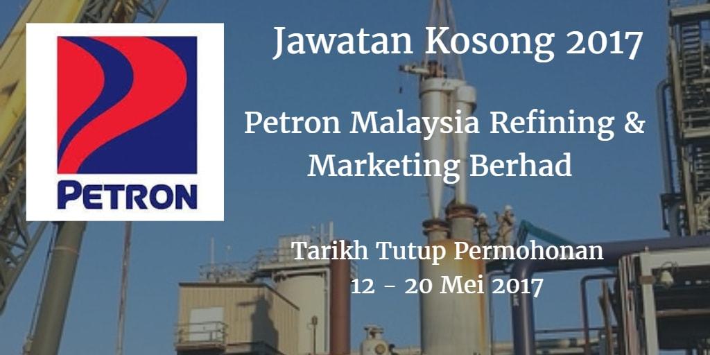 Jawatan Kosong Petron Malaysia Refining & Marketing Berhad 12 - 20 Mei 2017