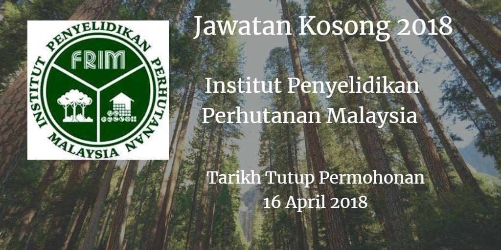 Jawatan Kosong FRIM 16 April 2018