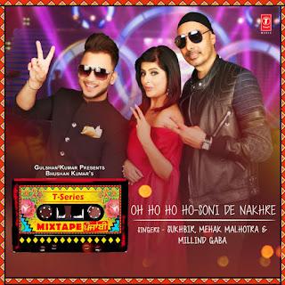 Oh Ho-Soni De Nakhre – Sukhbir – Millind Gaba (2017)