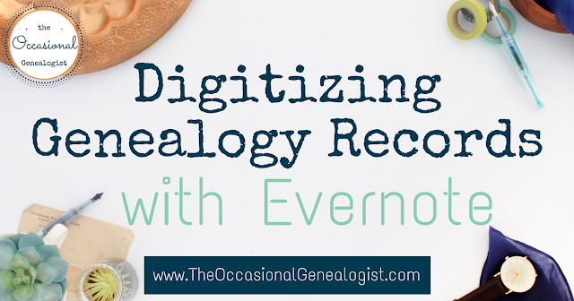 How do you digitize records when the repository doesn't give you a way? How do you manage your digital copies? | The Occasional Genealogist #genealogy #familyhistory #Evernote #organizing
