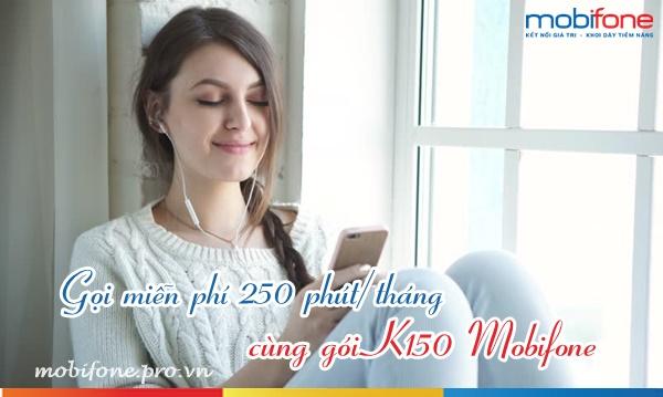Gọi miễn phí 250 phút với gói khuyến mãi thoại K150 Mobifone