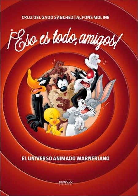 """Portada del libro de Diábolo Ediciones """"Esto es todo amigos"""" sobre el estudio y los dibujos de la Warner"""