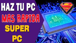Aprende a acelerar tu computadora al maximo con este truco