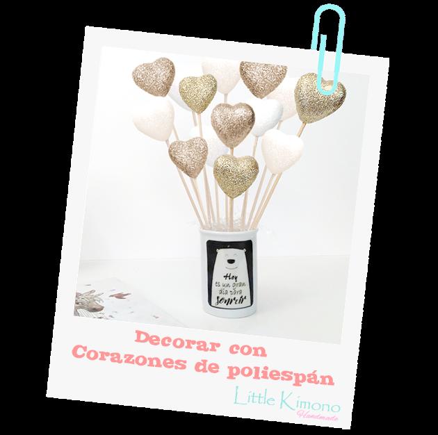 Decorar Con Purpurina.Little Kimono Handmade Corazones De Poliespan Y Purpurina